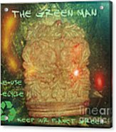 The Green Man - Recycle Acrylic Print