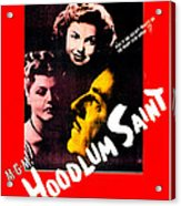 The Hoodlum Saint, Us Poster, From Top Acrylic Print