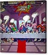 The Last Last Supper Acrylic Print by Lisa Piper