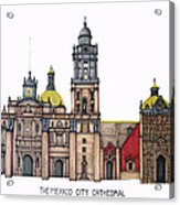 The Mexico City Cathedral Acrylic Print