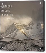 The Mountains Are Calling And I Must Go  John Muir Vintage Acrylic Print