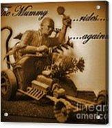 The Mummy Rides In Halifax Acrylic Print