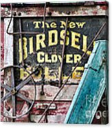 The New Birdsell Clover Huller Acrylic Print