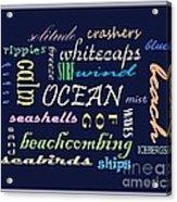The Ocean Is... Acrylic Print