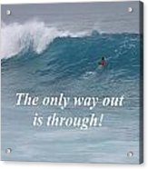 The Only Way Out Acrylic Print