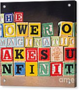 The Power Of Imagination Makes Us Infinite Acrylic Print