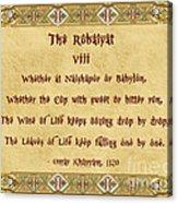 The Rubaiyat Viii Omar Khayyam  Acrylic Print by Olga Hamilton