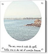 The Sea Casts Its Spell Acrylic Print