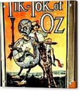 The Tik Tok Of Oz Acrylic Print