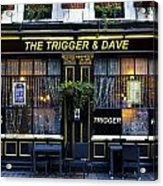 The Trigger And Dave Pub Acrylic Print