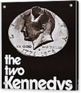 The Two Kennedys, Aka I Due Kennedy Acrylic Print