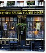 The Wife Knows Pub Acrylic Print