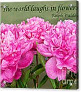 The World Laughs In Flowers Acrylic Print