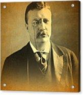 Theodore Teddy Roosevelt Portrait And Signature Acrylic Print