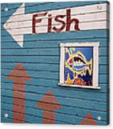 This Way To The Fish Acrylic Print