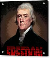 Thomas Jefferson Freedom Acrylic Print