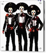 Three Amigos - Day Of The Dead Acrylic Print