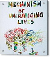 Tied To A Mechanism Of Unchanging Lives Acrylic Print