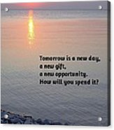 Tomorrow Is A New Day Acrylic Print
