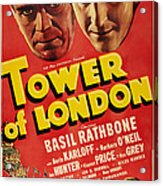 Tower Of London, Top L-r Boris Karloff Acrylic Print