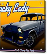 Tri-5 Chevy Rat Rod Lucky Lady Acrylic Print
