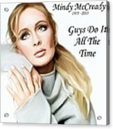 Tribute Mindy Mccready Guys Do It All The Time Acrylic Print