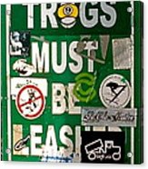 Trogs Must Be Leashed Acrylic Print