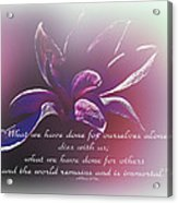 Tulip Magnolia And Albert Pike Quotation Acrylic Print