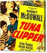 Tuna Clipper, Us Poster, Top From Left Acrylic Print