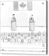 Two Candidates For Prime Minister Of Canada Acrylic Print by Paul Noth
