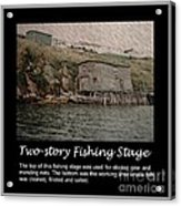 Two-story Fishing Stage Acrylic Print
