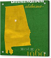 Uab University Of Alabama At Birmingham Blazers College Town State Map Poster Series No 009  Acrylic Print