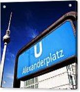 Ubahn Alexanderplatz Sign And Television Tower Berlin Germany Acrylic Print