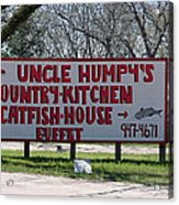 Uncle Humpy's  Acrylic Print