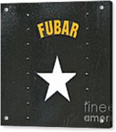 Us Military Fubar Acrylic Print by Thomas Woolworth