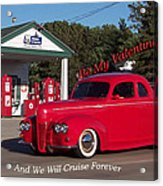 Valentine We Will Cruise Forever Acrylic Print