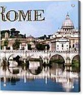 Vatican City Seen From Tiber River Text  Rome Acrylic Print