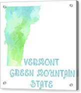 Vermont - Green Mountain State - Map - State Phrase - Geology Acrylic Print