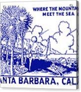 Vintage Santa Barbara Acrylic Print