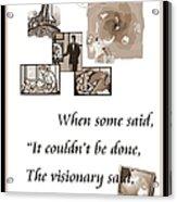 Visionary Says Acrylic Print