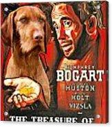 Vizsla Art Canvas Print - The Treasure Of The Sierra Madre Movie Poster Acrylic Print
