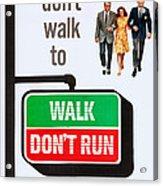 Walk, Dont Run, Us Poster Art Acrylic Print