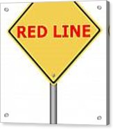 Warning Sign Red Line Acrylic Print
