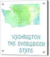 Washington - The Evergreen State - Map - State Phrase - Geology Acrylic Print