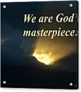 We Are God's Masterpiece Acrylic Print
