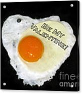 We Are Like Egg And Pepper. Be My Valentine Acrylic Print