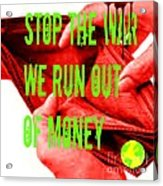 We Run Out Of Money Acrylic Print