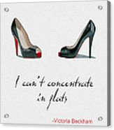 Wear The Right Shoes Acrylic Print