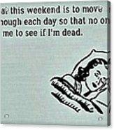 Weekend Goal Acrylic Print