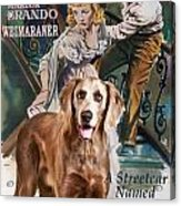 Weimaraner Art Canvas Print - A Streetcar Named Desire Movie Poster Acrylic Print